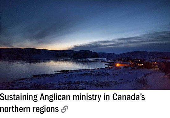 Sustaining Anglican ministry in Canada's northern regions