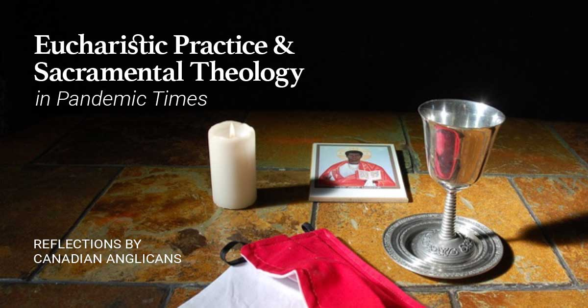 Eucharistic Practice and Sacramental Theology in Pandemic Times