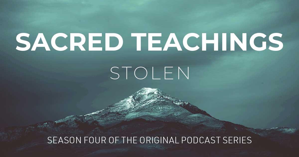 Sacred Teachings: Stolen